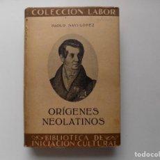 Libros antiguos: LIBRERIA GHOTICA. PAOLO SAVI-LOPEZ. ORÍGENES NEOLATINOS. LABOR 1935.. Lote 288401628