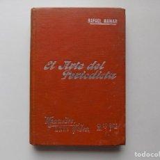 Libros antiguos: LIBRERIA GHOTICA. RAFAEL MAINAR. EL ARTE DEL PERIODISTA. 1910. ILUSTRADO. MANUALES SOLER.. Lote 288401863