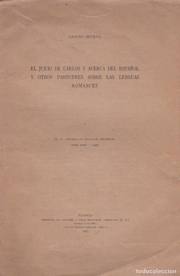 EL JUICIO DE CARLOS V ACERCA DEL ESPAÑOL Y OTROS PARECERES SOBRE LAS LENGUAS ROMANCES/ ERASMO BUCETA (Libros antiguos (hasta 1936), raros y curiosos - Literatura - Ensayo)