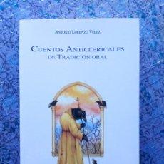 Libros antiguos: CUENTOS ANTICLERICALES DE TRADICIÓN ORAL. ANTONIO LORENZO VÉLEZ. ÁMBITO. Lote 288576328