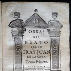 Libros antiguos: OBRAS DEL BEATO FRAY JUAN DE LA CRUZ. TOMO I. (COPLAS, SUBIDA AL MONTE CARMELO, NOCHE OSCURA) 1694. Lote 288860953