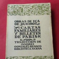 Libros antiguos: CARTAS FAMILIARES Y BILLETES DE PARIS. EÇA DE QUEIROZ. BIBLIOTECA NUEVA SIN AÑO. 273 PÁGINAS.. Lote 289796923