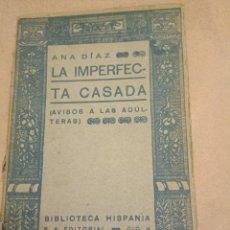 Libros antiguos: 1921 LA IMPERFECTA CASADA ANA DÍAZ BIBLIOTECA HISPANIA. Lote 293833103