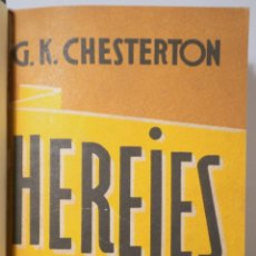 Libros antiguos: CHESTERTON, G.K. - HEREJES - BUENOS AIRES 1932. Lote 294382193