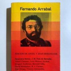 Libros antiguos: AA.VV. FERNANDO ARRABAL. EDICIÓN DE ÁNGEL Y JOAN BERENGUER. ESPIRAL/FUNDAMENTOS, MADRID 1979. Lote 296796018