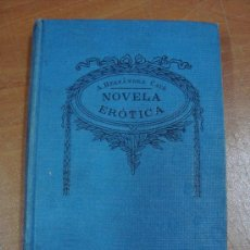 Libros antiguos: NOVELA ERÓTICA. A. HERNÁNDEZ CATÁ. BIBLIOTECA SOPENA, CIRCA1920.. Lote 17869222