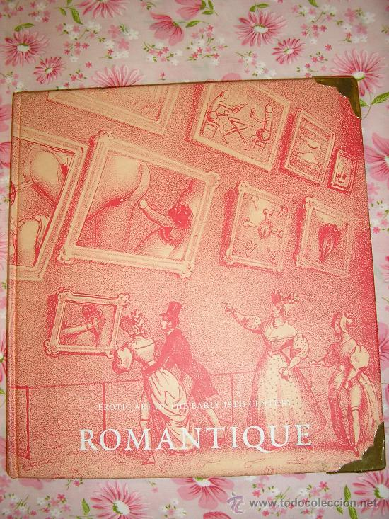 ROMANTIQUÉ -EROTIC ART OF THE EARLY 19 TH. CENTURY (Libros antiguos (hasta 1936), raros y curiosos - Literatura - Narrativa - Erótica)
