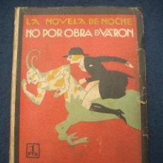 Libros antiguos: LA NOVELA DE NOCHE.- NO POR OBRA DE VARÓN...POR VICENTE DÍEZ DE TEJADA, OCHOA ILUSTRADOR, 1925 . Lote 26675362