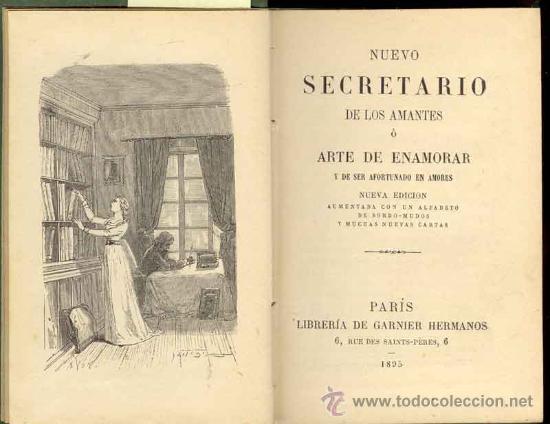 1895: NUEVO SECRETARIO DE LOS AMANTES O ARTE DE ENAMORAR Y DE SER AFORTUNADO EN AMORES (Libros antiguos (hasta 1936), raros y curiosos - Literatura - Narrativa - Erótica)