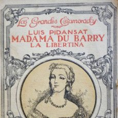 Libros antiguos: MADAMA DU BARRY. LA LIBERTINA. LUIS PIDANDAT. Lote 29711789