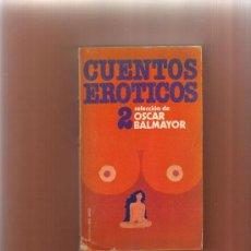 Libros antiguos: LIBRO DE OSCAR BALMAYOR TITULO CUENTOS EROTICOS 1ª EDICION EL DE LAS FOTOS. Lote 32369643