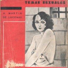 Libros antiguos: LIBRO DE A, MARTIN DE LUCENAY - TEMAS SEXUALES. EN PRESIDIOS REGIMIENTOS Y BARCOS 1ª EDICIÓN 1933. Lote 32943313