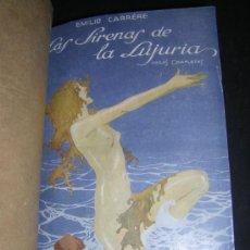 Libros antiguos: 1920 - EMILIO CARRERE - LAS SIRENAS DE LA LUJURIA - PRIMERA EDICION. Lote 38500823