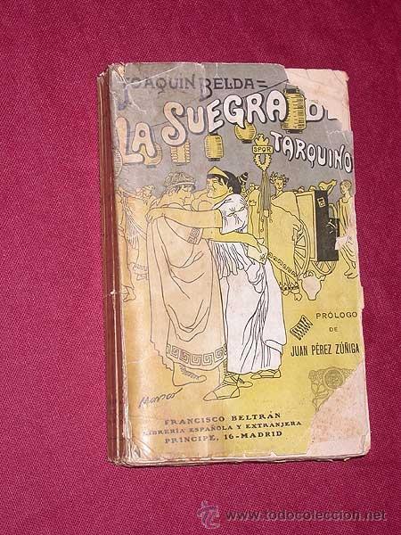 LA SUEGRA DE TARQUINO, NOVELA DE MALAS COSTUMBRES ROMANAS. JOAQUÍN BELDA. FRANCISCO BELTRÁN, 1909. + (Libros antiguos (hasta 1936), raros y curiosos - Literatura - Narrativa - Erótica)