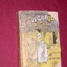Libros antiguos: LA SUEGRA DE TARQUINO, NOVELA DE MALAS COSTUMBRES ROMANAS. JOAQUÍN BELDA. FRANCISCO BELTRÁN, 1909. +. Lote 39331382