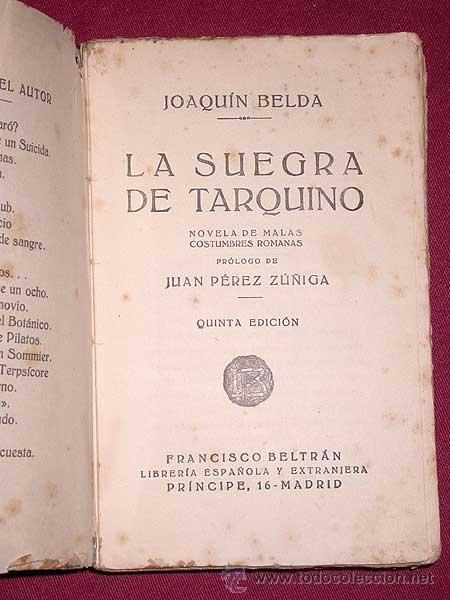 Libros antiguos: LA SUEGRA DE TARQUINO, NOVELA DE MALAS COSTUMBRES ROMANAS. JOAQUÍN BELDA. FRANCISCO BELTRÁN, 1909. + - Foto 2 - 39331382