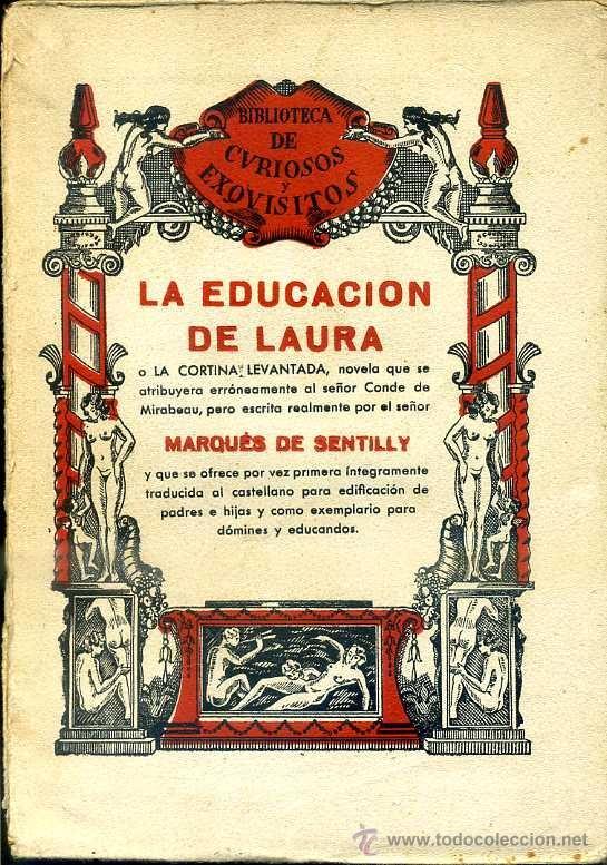 MARQUÉS DE SENTILLY : LA EDUCACIÓN DE LAURA (CURIOSOS Y EXQUISITOS, 1934) (Libros antiguos (hasta 1936), raros y curiosos - Literatura - Narrativa - Erótica)