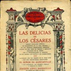 Libros antiguos: HANCARVILLE : LAS DELICIAS DE LOS CÉSARES (LÓPEZ BARBADILLO, 1919). Lote 39632000
