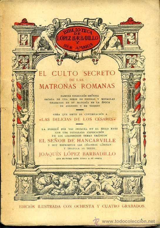 HANCARVILLE : EL CULTO SECRETO DE LAS MATRONAS ROMANAS (LÓPEZ BARBADILLO, 1923) (Libros antiguos (hasta 1936), raros y curiosos - Literatura - Narrativa - Erótica)