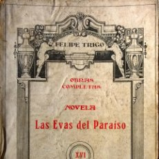 Libros antiguos: FELIPE TRIGO- LAS EVAS DEL PARAISO- RENACIMIENTO- 1923-. Lote 40302869