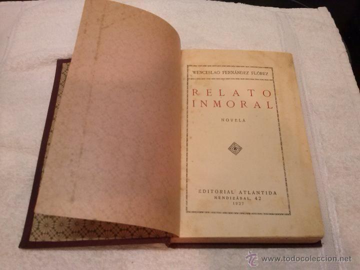 WENCESLAO FERNÁNDEZ FLÓREZ - RELATO INMORAL (EDIT. ATLÁNTIDA, 1927) 1ª EDICIÓN. TAPA DURA (Libros antiguos (hasta 1936), raros y curiosos - Literatura - Narrativa - Erótica)