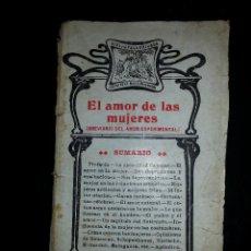 Libros antiguos: EL AMOR DE LAS MUJERES - ESTUDIO DE LA FISIOLOGIA AMATORIA - EDITORIAL LA VIDA LITERARIA - AÑOS 30. Lote 44907591
