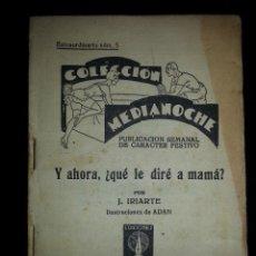Libros antiguos: NOVELA EROTICA - COLECCION MEDIANOCHE - Y AHORA ¿ QUE LE DIRE A MAMA ? NUMERO EXTRAORDINARIO 5 1930. Lote 44907710