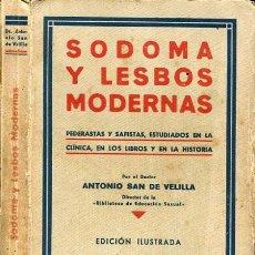Libros antiguos: 1932: SODOMA Y LESBOS MODERNAS. PEDERASTAS Y SAFISTAS. SEXO. . Lote 44957205