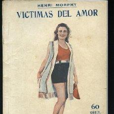 Libros antiguos: MORPHY,HENRI,, VICTIMAS DEL AMOR 1930, NOVELA EROTICA NN. Lote 44999361