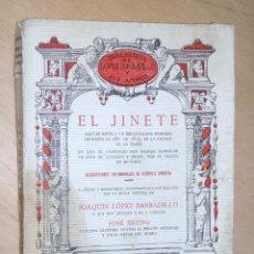 Libros antiguos: EL JINETE. BIBLIOTECA LÓPEZ BARBADILLO .EDICIÓN MUY RESTRINGIDA Y ÚNICA. VER RARÍSIMO. Lote 205686463