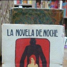 Libros antiguos: LA NOVELA DE NOCHE. LA MALDITA CARNE. MORA, FERNANDO. 1924. 17 CM. 125 PÁG.. Lote 46432251