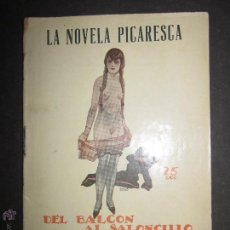 Libros antiguos: NOVELA EROTICA - LA NOVELA PICARESCA - DEL BALCON AL SALONCILLO- NUM. 168 - DIBUJOS ZALA . Lote 46473028