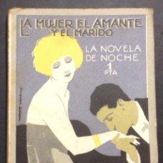 Libros antiguos: LA NOVELA DE NOCHE. LA MUJER, EL AMANTE Y EL MARIDO. AÑO II, NÚM. 24. 1925. ANTONIO DE HOYOS. . Lote 46576197