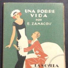 Libros antiguos: LA NOVELA DE NOCHE. UNA POBRE VIDA. AÑO I, NÚM. 17. 1924. EDUARDO ZAMACOIS. VARELA DE SEIJAS ILUSTR.. Lote 46576862