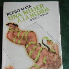 Libros antiguos: UNA MUJER A LA MEDIDA, NOVELA SEXUAL, DE PEDRO MATA, 3A.ED. 1935 ED.PUEYO INTONSO. Lote 46947349