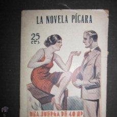 Libros antiguos: LA NOVELA PICARA - NUM 43 - UNA JUERGA DE 40 HP. - ILUSTRACIONES DE TUSELL . Lote 46986565
