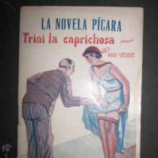 Libros antiguos: LA NOVELA PICARA - NUM 84 - TRINI LA CAPRICHOSA - ILUSTRACIONES DE ARGUS . Lote 46986612