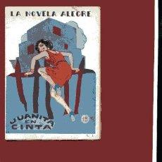 Libros antiguos: JUANITA EN CINTA ,ED HISPANIA (LA NOVELA ALEGRE Nº 1 ),PROX 1920, NOVELA EROTICA ... .. Lote 47288997