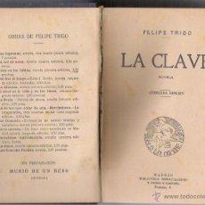 Libros antiguos: LA CLAVE - FELIPE TRIGO -TERCERA EDICION DE 1910. Lote 51604642