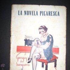 Libros antiguos: LA NOVELA PICARESCA - GANGAS DEL BANQUERO - NUM 172 - ILUSTRACIONES EROS . Lote 48921623