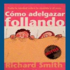 Libros antiguos: COMO ADELGAZAR FOLLANDO - RICHARD SMITH. Lote 49079446