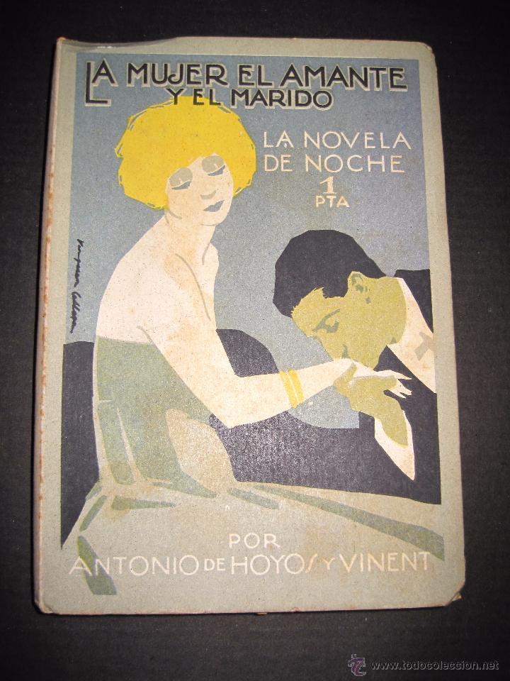 NOVELA EROTICA - LA NOVELA DE NOCHE - LA MUJER EL AMANTE Y EL MARIDO - Nº 24 - VER FOTOS (Libros antiguos (hasta 1936), raros y curiosos - Literatura - Narrativa - Erótica)