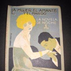 Libros antiguos: NOVELA EROTICA - LA NOVELA DE NOCHE - LA MUJER EL AMANTE Y EL MARIDO - Nº 24 - VER FOTOS. Lote 49418870