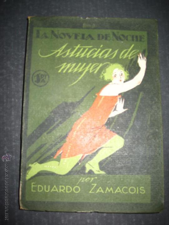 NOVELA EROTICA - LA NOVELA DE NOCHE - ASTUCIAS DE MUJER - Nº 7 - VER FOTOS (Libros antiguos (hasta 1936), raros y curiosos - Literatura - Narrativa - Erótica)