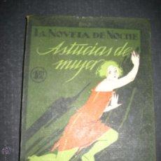 Libros antiguos: NOVELA EROTICA - LA NOVELA DE NOCHE - ASTUCIAS DE MUJER - Nº 7 - VER FOTOS. Lote 49418945