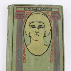 Livres anciens: L-1971. EROTICA (HISTORIAS DE AMOR). B. MORALES DE SAN MARTIN. E. DOMENECH EDITOR, 1912.. Lote 50347828