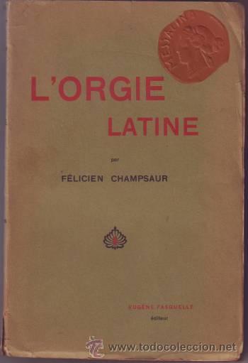 Libros antiguos: CHAMPSAUR, FELICIEN: L'ORGIE LATINE. Illustrations par Auguste Leroux. - Foto 2 - 50374750