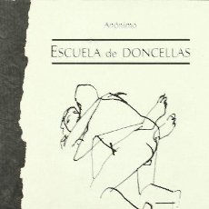 Libros antiguos: ESCUELA DE DONCELLAS. ANONIMO INGLES DEL S. XIV. BARATARIA, EDICIONES. BARCELONA, 2003. Lote 241914865