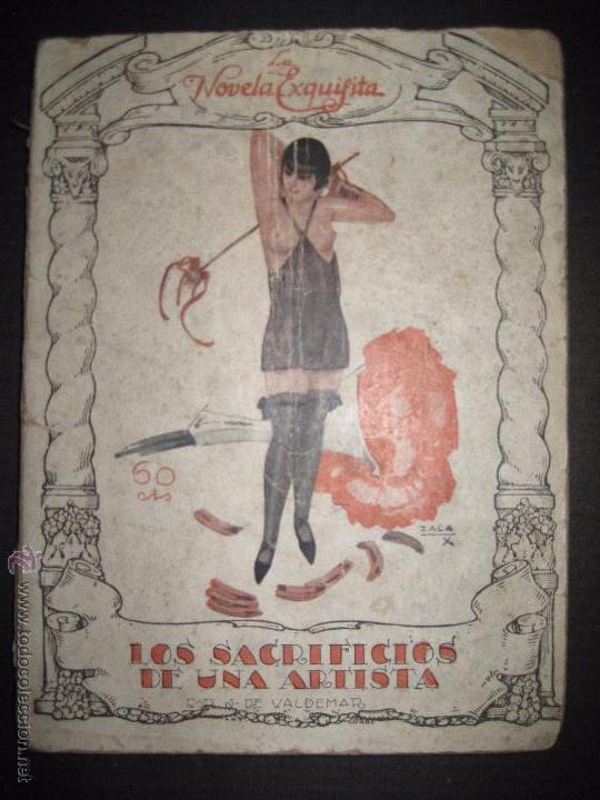 LA NOVELA EXQUISITA - LOS SACRIFICIOS DE UNA ARTISTA - NUMERO 74 - ILUSTRACIONES DE ZALA (Libros antiguos (hasta 1936), raros y curiosos - Literatura - Narrativa - Erótica)