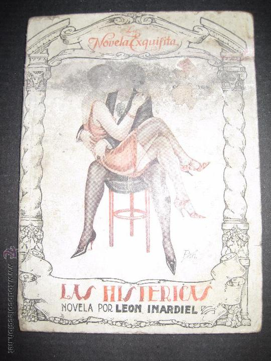 LA NOVELA EXQUISITA - LAS HISTERICAS - NUMERO 77 - ILUSTRACIONES DE PAN (Libros antiguos (hasta 1936), raros y curiosos - Literatura - Narrativa - Erótica)